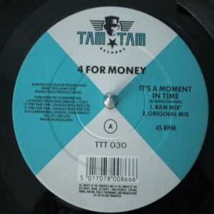 4 For Money - It's A Moment In Time