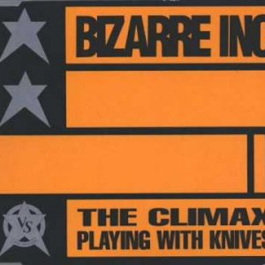 Bizarre Inc - Playing With Knives (The Climax)