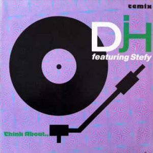 DJH Feat Stefy - Think About (FAB Remix)