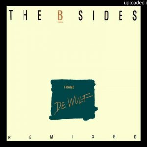 Frank De Wulf - The B Sides (The Tape Remix)