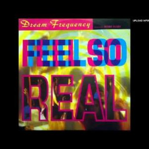 Dream Frequency - Feel So Real (Frenzy Mix)